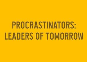 procrastinaotrs leaders of tomorrow