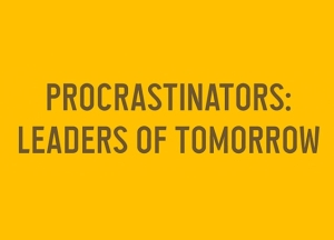 procrastinaotrs leaders of tomorrow