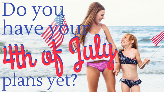 Do you have 4th of July plans yet text with picture of two girls